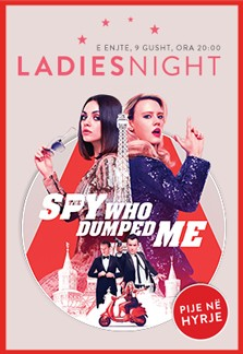 Ladies Night - The Spy Who Dumped Me