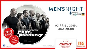 MEN'S NIGHT- FAST & FURIOUS 7